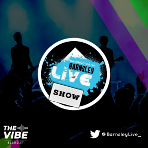 Barnsley Live every Tuesday at 8.00pm on The Vibe