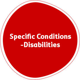 Specific Conditions - Disabilities