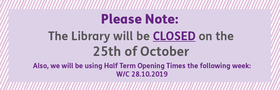 Please note the library will be closed on the 25th of October