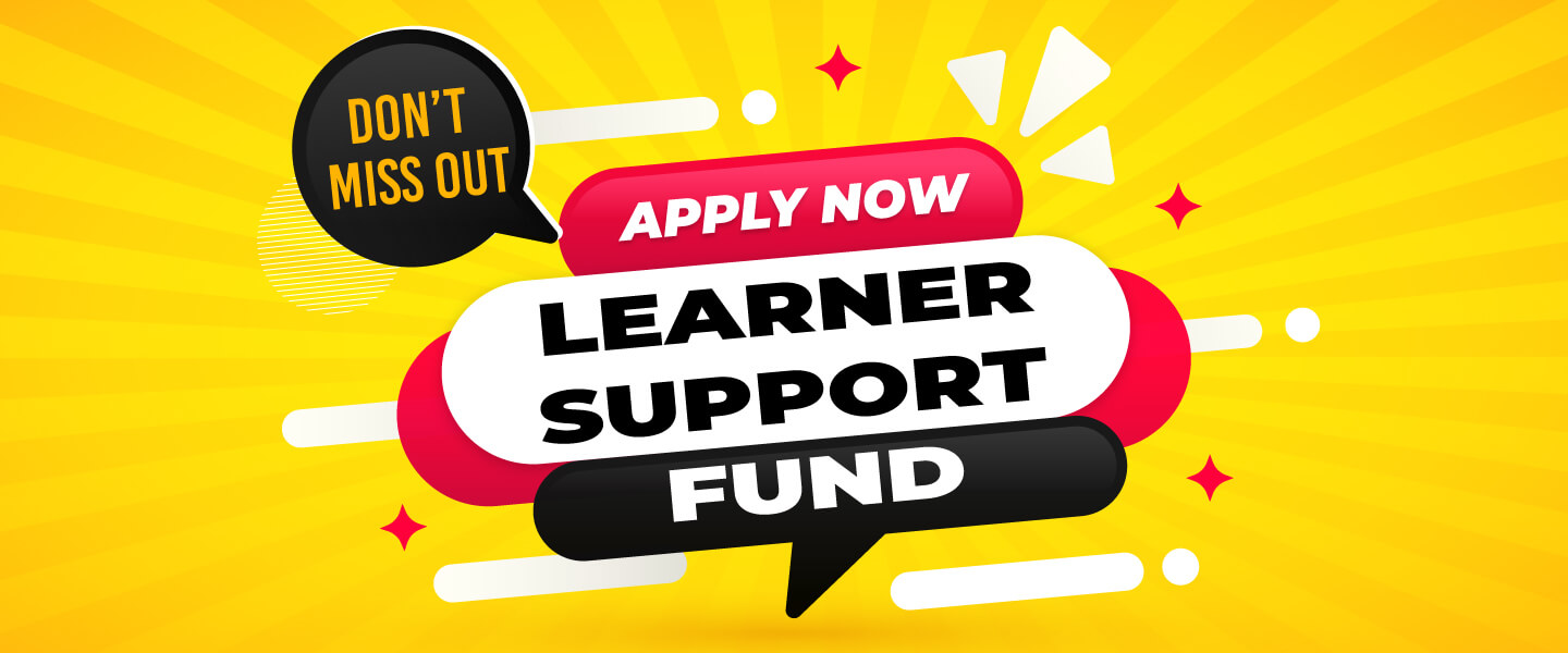 Learner Support Fund - Apply Now
