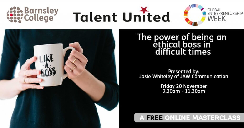 The power of being an ethical boss Talent United Masterclass for Barnsley College