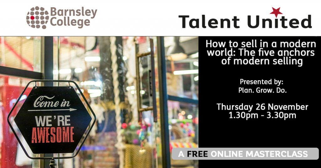 How to sell in a modern world a Talent United Masterclass from Barnsley College