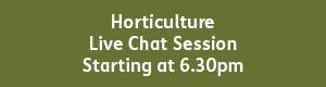 Horticulture 6.30pm