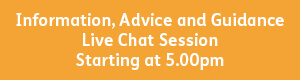 Information, Advice and Guidance 5.00pm