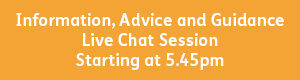 Information, Advice and Guidance 5.45pm