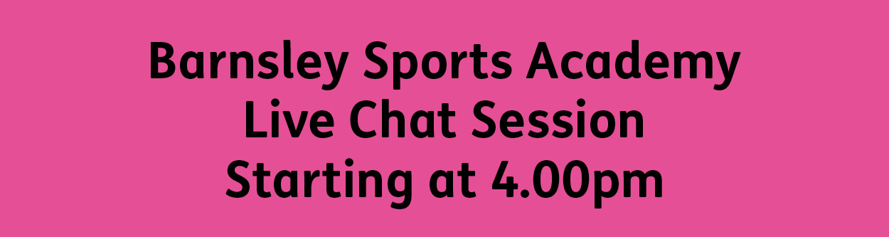 Barnsley Sports Academy Chat Session 4.00pm