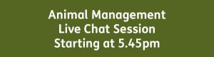 Animal Management Live Chat Session 5.45pm