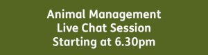 Animal Management Live Chat Session 6.30pm