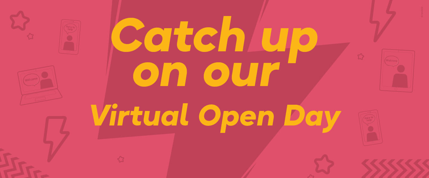 Catch up on our Virtual Open Day
